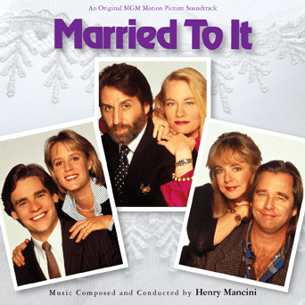 Married to It Classic soundtrack composed by Henry Mancini Married To It