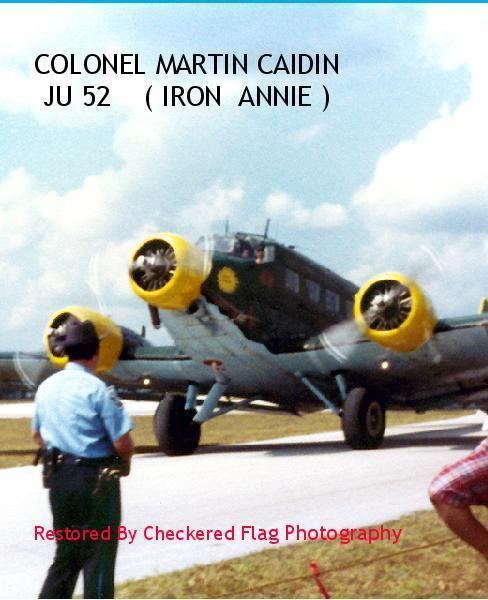 Martin Caidin COLONEL MARTIN CAIDIN JU 52 IRON ANNIE by Restored By