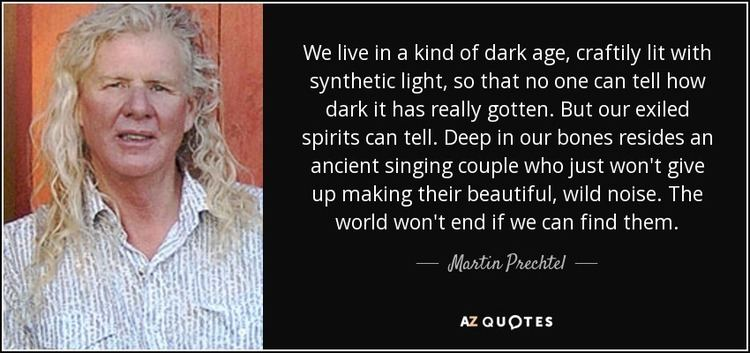 Martín Prechtel QUOTES BY MARTIN PRECHTEL AZ Quotes