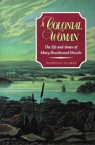 Mary Braidwood Mowle A Colonial Woman The Life and Times of Mary Braidwood Mowle by