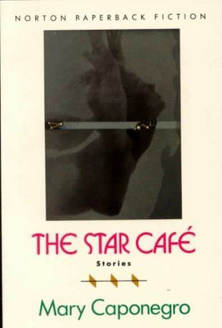 Mary Caponegro The Star Cafe by Mary Caponegro