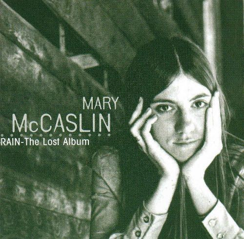 Mary McCaslin Rain The Lost Album Mary McCaslin Songs Reviews Credits