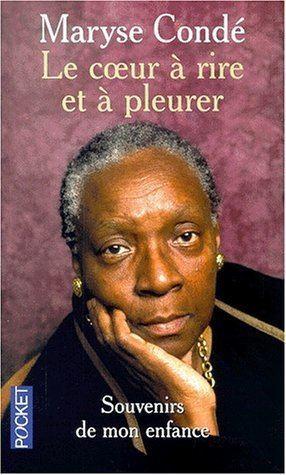Maryse Condé Le cur rire et pleurer by Maryse Cond Reviews Discussion