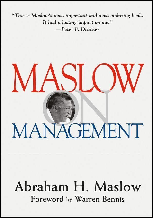 Maslow on Management t1gstaticcomimagesqtbnANd9GcRSb2dG9wcUaNtaPQ