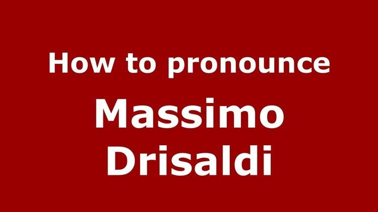 Massimo Drisaldi How to pronounce Massimo Drisaldi ItalianItaly PronounceNames