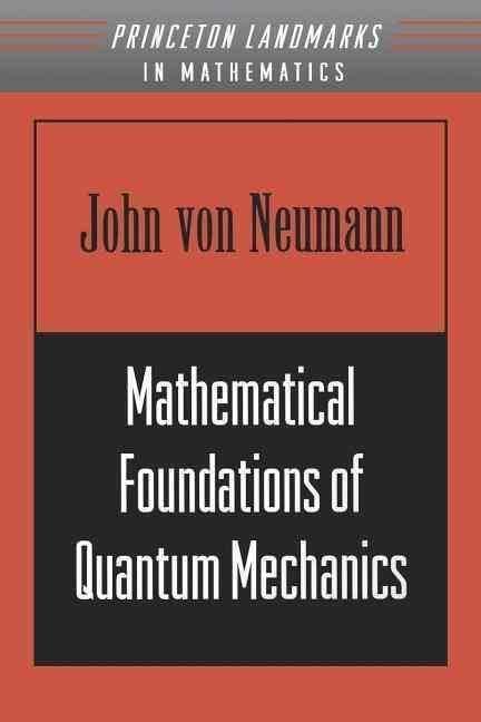 Mathematical Foundations of Quantum Mechanics t2gstaticcomimagesqtbnANd9GcQ25INZSacAeVdeNg