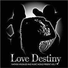 Mathew Knowles & Music World Present Vol.1: Love Destiny httpsuploadwikimediaorgwikipediaenthumb7