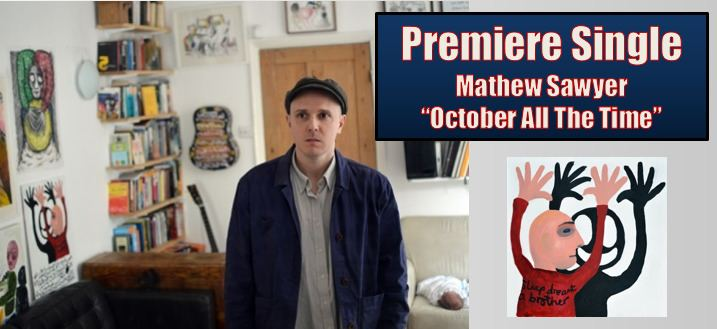 Mathew Sawyer Track Premiere Mathew Sawyer October All The Time The Fire Note