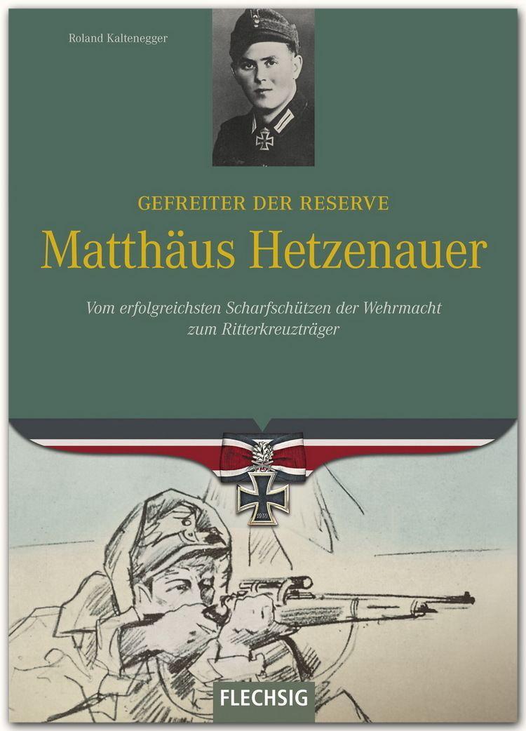 Matthäus Hetzenauer Gefreiter der Reseve Matthus Hetzenauer Vom erfolreichsten