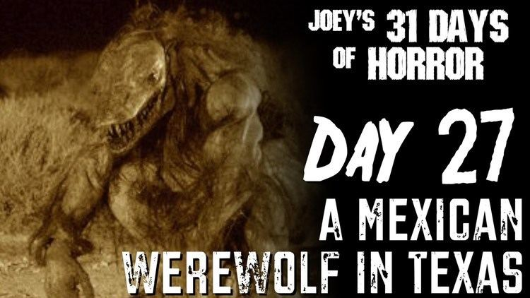 Mexican Werewolf in Texas A Mexican Werewolf In Texas 2005 31 Days of Horror JHF YouTube