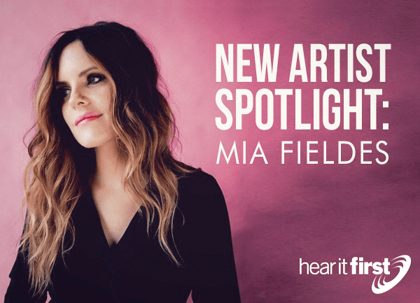 Mia Fieldes New Artist Spotlight Mia Fieldes News Hear It First