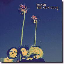 Miami (The Gun Club album) httpsuploadwikimediaorgwikipediaenthumb2