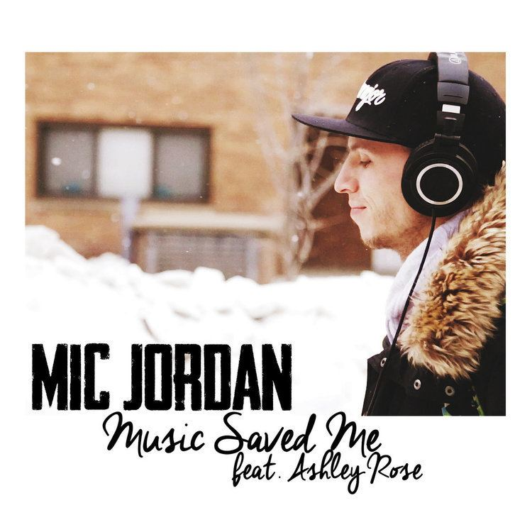 Mic Jordan Music Saved Me feat Ashley Rose prod By Felly Mic Jordan Music