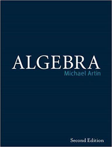 Michael Artin Algebra 2nd Edition Michael Artin 9780132413770 Books Amazonca