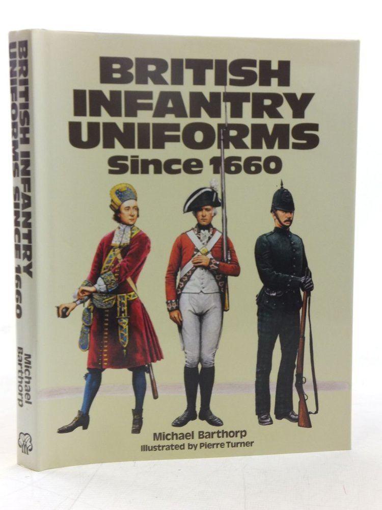 Michael Barthorp British Infantry Uniforms Since 1660 Amazoncouk Michael Barthorp