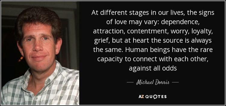 Michael Dorris TOP 12 QUOTES BY MICHAEL DORRIS AZ Quotes