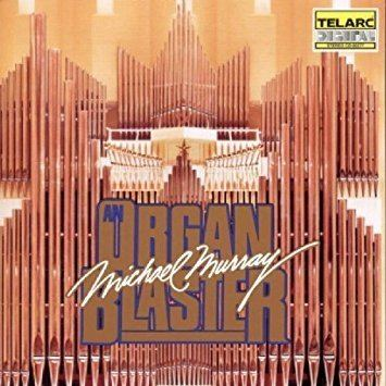Michael Murray (organist) Michael Murray An Organ Blaster The Best of Michael Murray