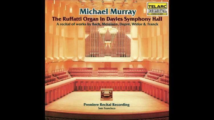 Michael Murray (organist) Michael Murray Complete Recordings Davies Symphony Hall I YouTube