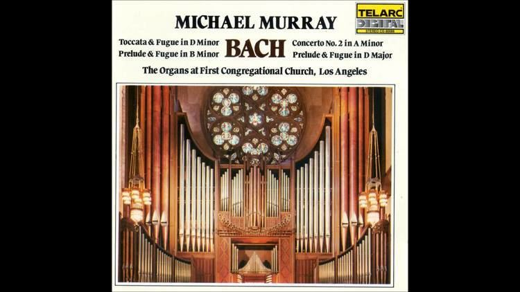 Michael Murray (organist) Michael Murray Complete Recordings Los Angeles YouTube