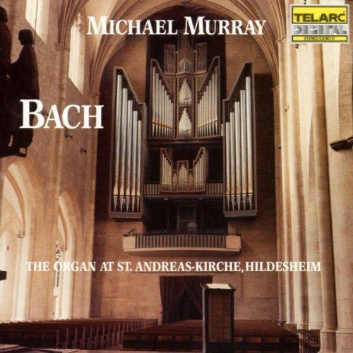 Michael Murray (organist) Johann Sebastian Bach Michael Murray J S Bach The Organ at St