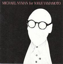 Michael Nyman for Yohji Yamamoto httpsuploadwikimediaorgwikipediaenthumb8