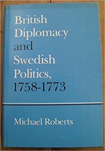 Michael Roberts (politician) British Diplomacy and Swedish Politics 175873 Michael Roberts