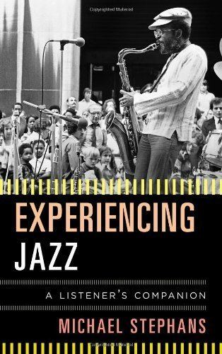 Michael Stephans Experiencing Jazz A Listeners Companion Michael Stephans