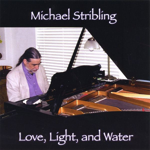 Michael Stribling Love Light and Water by Michael Stribling on Apple Music