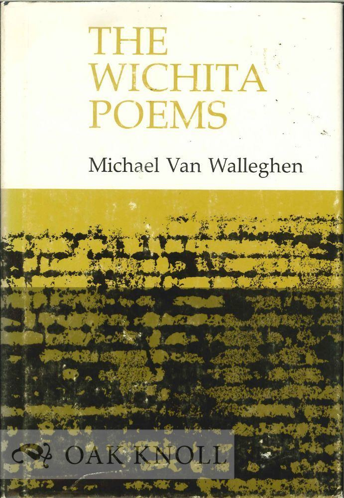 Michael Van Walleghen THE WICHITA POEMS Michael Van Walleghen