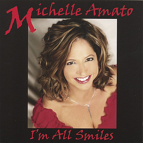 Michelle Amato Michelle Amato Im All Smiles CD Baby Music Store