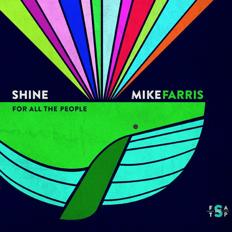 Mike Farris (musician) Mike Farris Shine For All The People