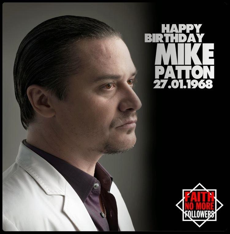 Mike Patton Faith No More Followers HAPPY BIRTHDAY MIKE PATTON