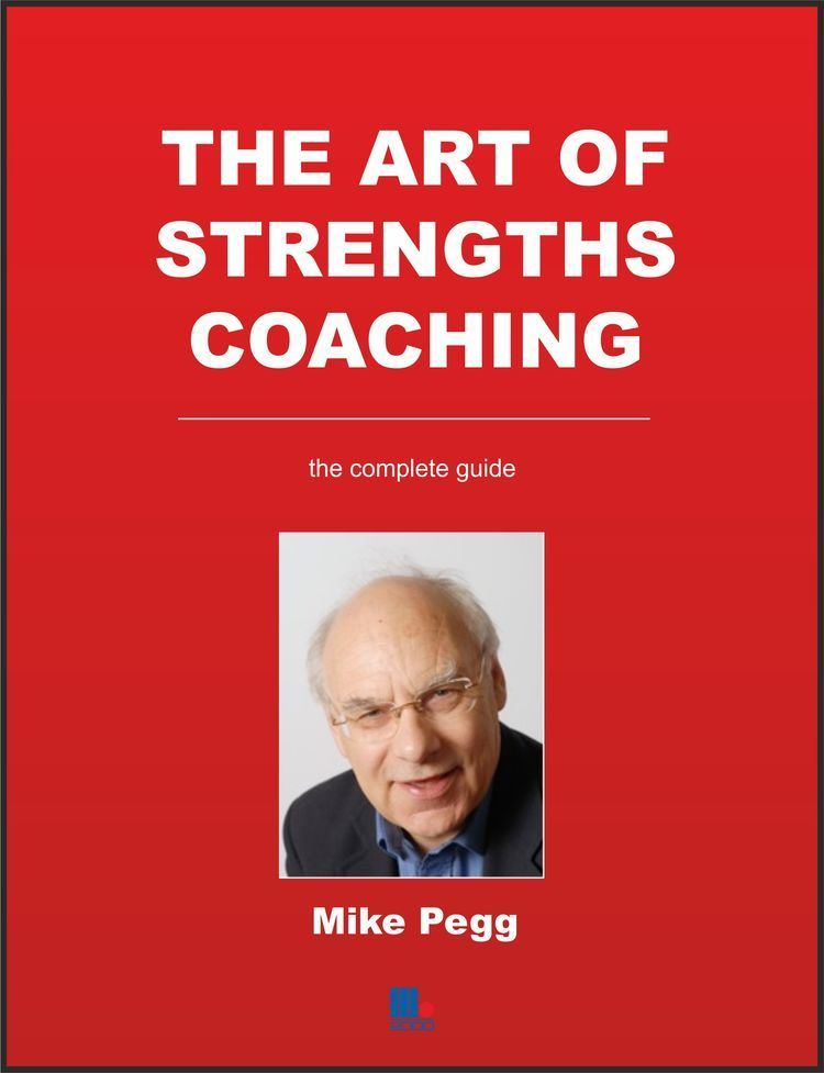 Mike Pegg Mike Pegg The Art of Strengths Coaching The Positive Encourager