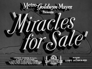 Miracles for Sale Miracles for Sale 1939 the Movie title stills collection Updates