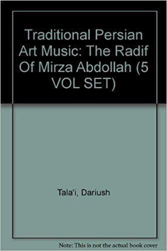 Mirza Abdollah Traditional Persian Art Music The Radif Of Mirza Abdollah 5 VOL