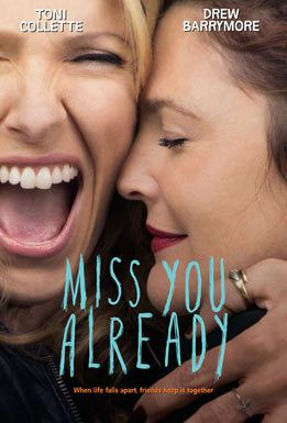 Miss You Already Miss You Already Movie Trailers iTunes