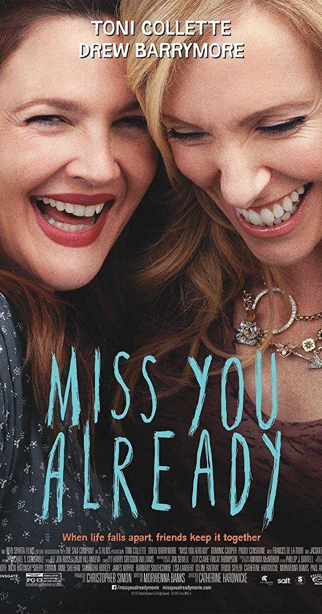 Miss You Already Miss You Already 2015 IMDb