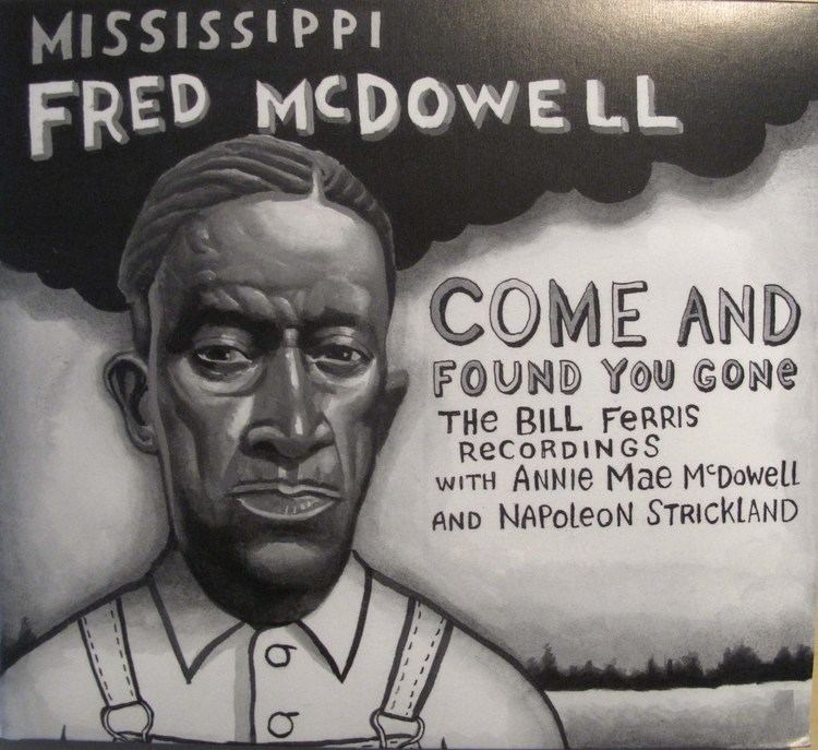 Mississippi Fred McDowell Previously Unreleased Mississippi Fred McDowell Recordings