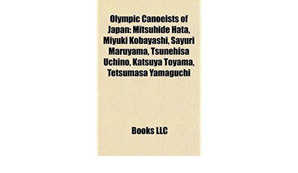 Mitsuhide Hata Olympic Canoeists of Japan Mitsuhide Hata Miyuki Kobayashi Sayuri