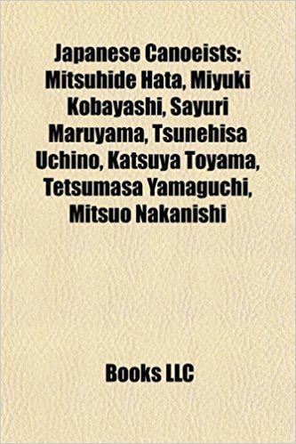 Mitsuhide Hata Japanese Canoeists Mitsuhide Hata Miyuki Kobayashi Sayuri
