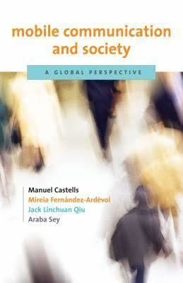 Mobile Communication and Society: A Global Perspective t0gstaticcomimagesqtbnANd9GcToX9cNSzUIhKHFvo