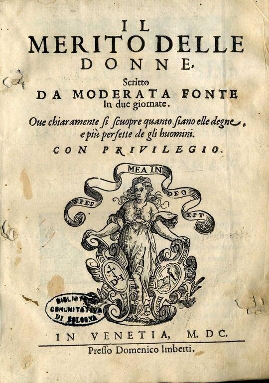 Moderata Fonte Moderata Fonte Il merito delle donne Biblioteca dell