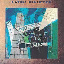 Modern Times (Latin Quarter album) httpsuploadwikimediaorgwikipediaenthumb7