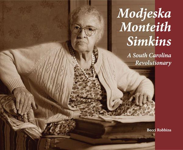 Modjeska Monteith Simkins Modjeska Monteith Simkins SC Prog Blog