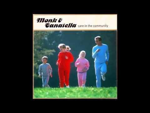 Monk & Canatella Monk amp Canatella Care in the Community Full Album YouTube