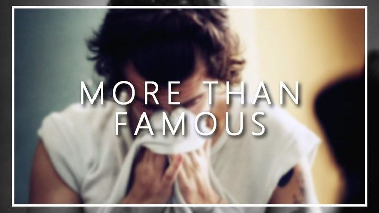 More than Famous Harry Styles More Than Famous YouTube