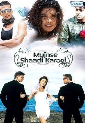 Mujhse Shaadi Karogi Mujhse Shaadi Karogi 2004 Salman Khan Priyanka Chopra Akshay