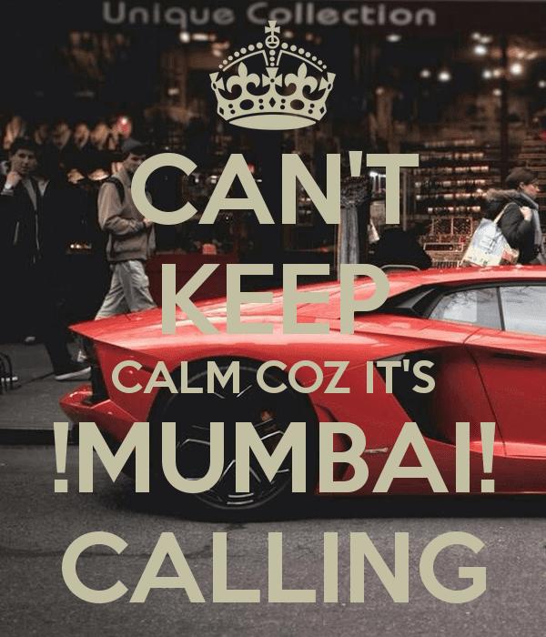 Mumbai Calling CAN39T KEEP CALM COZ IT39S MUMBAI CALLING Poster A Keep CalmoMatic