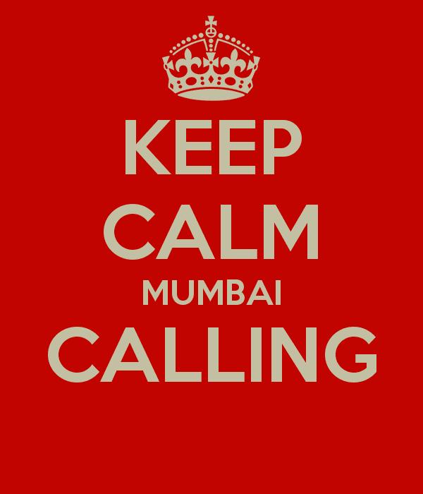 Mumbai Calling KEEP CALM MUMBAI CALLING Poster Rishab Keep CalmoMatic
