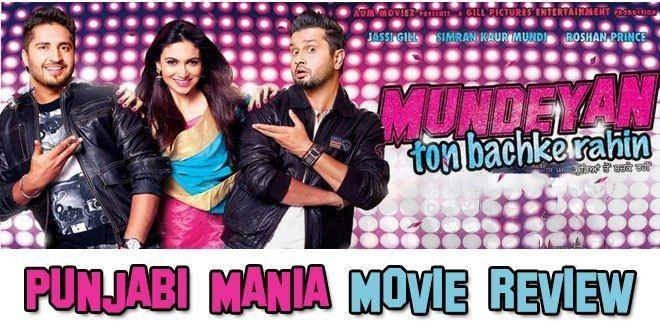 Mundeyan Ton Bachke Rahin Movie Review Mundeyan Ton Bachke Rahin Punjabi Movie Punjabi Mania